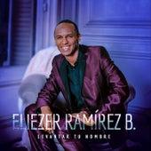 Levantar Tu Nombre de Eliezer Ramirez B