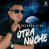 Otra Noche by Bajando Fino