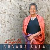 A Capella: Grabado en Casa Durante la Cuarentena (Mayo 2020) de Susana Baca