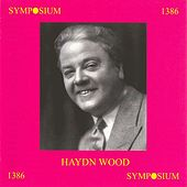 Haydn Wood (1907-1954) by Various Artists