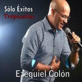 Sólo Éxitos Tropicales de Ezequiel Colón