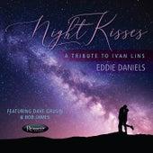 Night Kisses:  A Tribute To Ivan Lins by Eddie Daniels