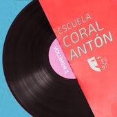 Coral Antón Escuela de Teatro Musical (Vol. 1) de Escuela Coral Antón