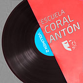 Coral Antón Escuela de Teatro Musical (Vol. 2) von Escuela Coral Antón