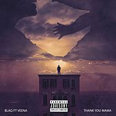 Thank You Mama (feat. Veena) by Blaq