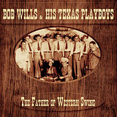 The Father of Western Swing (Remastered) de Bob Wills & His Texas Playboys