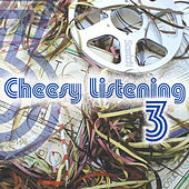 Cheesy Listening, Vol. 3 by Various Artists