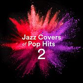 Jazz Covers of Pop Hits 2 van Various Artists