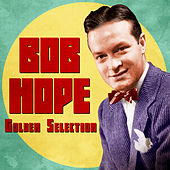 Golden Selection (Remastered) by Bob Hope