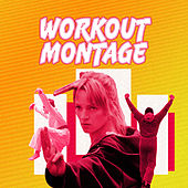 Workout Montage by Various Artists