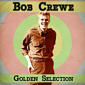 Golden Selection (Remastered) by Bob Crewe