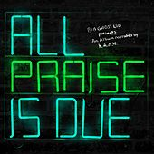 All Praise Is Due by KAAN