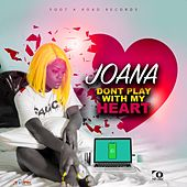Dont Play With My Heart de Joana