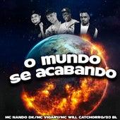 O Mundo Se Acabando by DJ BL, Mc Nando Dk, MC Vigary