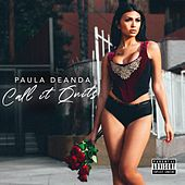 Call It Quits by Paula DeAnda
