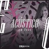 Acústico em Casa by Evila Cristina