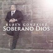 Soberano Dios von Rubén González
