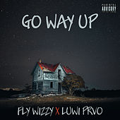 Go Way up (Max Single) by Fly Wizzy