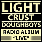 Radio Album (Live) by The Light Crust Doughboys