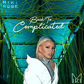 Back to Complicated by Miki Rose