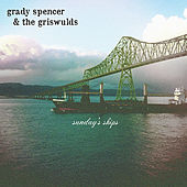Sunday's Ships by Grady Spencer and the Griswulds