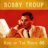 King of the Route 66 (Remastered) by Bobby Troup