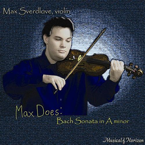Max Does: Bach Sonata in A minor by Max Sverdlove