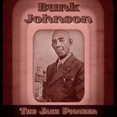 The Jazz Pioneer (Remastered) von Bunk Johnson