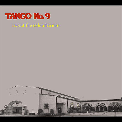 Live at the Columbarium by Tango No. 9