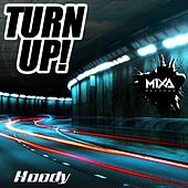 Turn Up! by Hoody