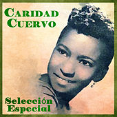 Selección Especial (Remastered) by Caridad Cuervo