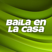 Baila En La Casa von Various Artists
