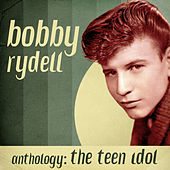 Anthology: The Teen Idol (Remastered) von Bobby Rydell