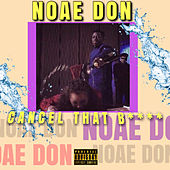 Cancel That by Noae Don