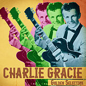 Golden Selection (Remastered) von Charlie Gracie (2)