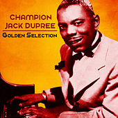 Golden Selection (Remastered) by Champion Jack Dupree