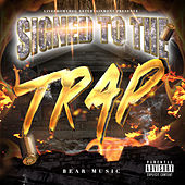 Signed to the Trap de Bear Bear
