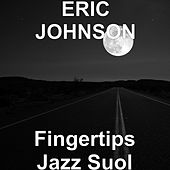 Fingertips Jazz Suol by Eric Johnson