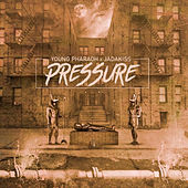 Pressure by Young Pharaoh
