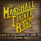 Live at Pleasure Island '97 (Show #1) by The Marshall Tucker Band