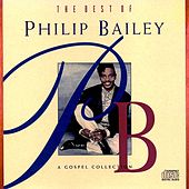 The Best Of Philip Bailey - A Gospel Collection von Philip Bailey
