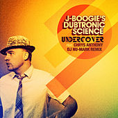 Undercover - Single by J Boogie's Dubtronic Science