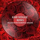 Roses (Reggaeton Instrumental Versions) von Kar Vogue