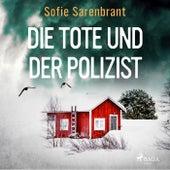 Die Tote und der Polizist de Sofie Sarenbrant