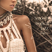 Smooth Tropical Jazz Party – Instrumental Jazz Music for Perfect Chill Mood Party de New York Jazz Lounge