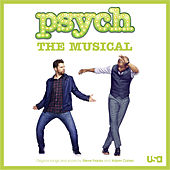 Psych: The Musical (Original Songs and Score) by Psych: The Musical Cast