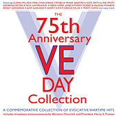 The 75th Anniversary VE Day Collection by Various Artists