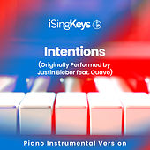 Intentions (Originally Performed by Justin Bieber feat. Quavo) (Piano Instrumental Version) by iSingKeys