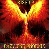 Rise Up von Eazy The Phoenix