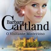 O Visitante Misterioso (A Eterna Coleção de Barbara Cartland 33) von Barbara Cartland